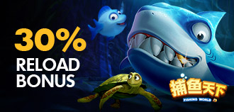 FISHING & KENO 30% DAILY RELOAD BONUS