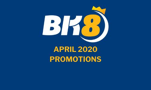 BK8 promotions Aprill 2020