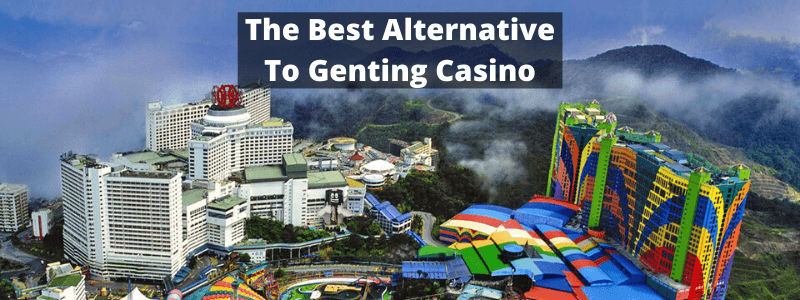 The Best Alternative To Genting Casino