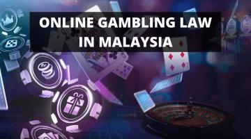 ONLINE GAMBLING LAW IN MALAYSIA