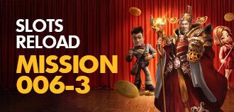 SLOT RELOAD MISSION 006-3