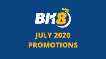 BK8 July 2020 Promotions
