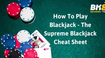 How To Play Blackjack - The Supreme Blackjack Cheat Sheet