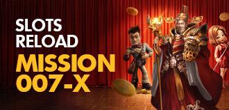 SLOT RELOAD MISSION 007-X