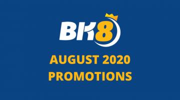 BK8 Aug 2020 Promotions