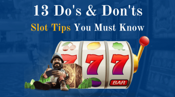 13 Do's & Don'ts Slot Tips You Must Know
