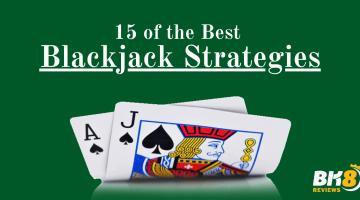 15 of the Best Blackjack Strategies